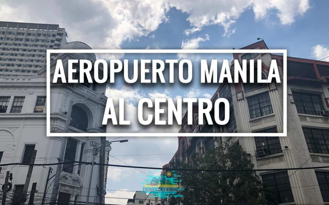 Cómo ir del aeropuerto de Manila al centro